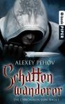 Schattenwanderer: Die Chroniken von Siala #1 - Alexey Pehov