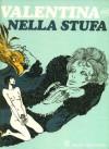 Valentina nella stufa - Guido Crepax, Ranieri Carano