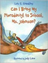 Can I Bring My Pterodactyl to School, Ms. Johnson? - Lois G. Grambling, Judy Love