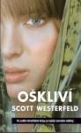 Oškliví (Oškliví, #1) - Scott Westerfeld, Zdeněk Uherčík