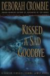Kissed A Sad Goodbye - Deborah Crombie