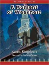 A Moment of Weakness (Forever Faithful Series #2) - Karen Kingsbury, Barbara Caruso