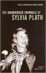 The Unabridged Journals of Sylvia Plath - Sylvia Plath, Karen Kukil, Karen V. Kukil