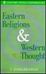 Eastern Religions and Western Thought (Oxford India Paperbacks) - Sarvepalli Radhakrishnan