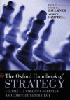The Oxford Handbook of Strategy: Volume I: A Strategy Overview and Competitive Strategy - David O. Faulkner, Andrew Campbell