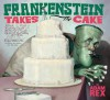 Frankenstein Takes the Cake - Adam Rex