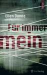 Für immer mein - Ellen Dunne