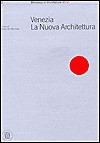 Venezia: La Nuova Architettura - Marco De Michelis