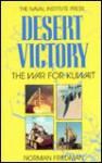 Desert Victory: The War for Kuwait - Norman Friedman