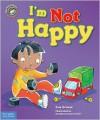 I'm Not Happy - Sue Graves, Desideria Guicciardini