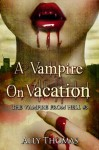 A Vampire on Vacation - Ally Thomas