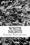 White Nights - Fyodor Dostoyevsky