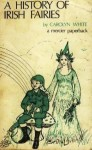History of Irish Fairies - Carolyn White