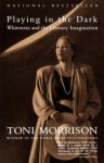 Playing in the Dark: Whiteness and the Literary Imagination - Toni Morrison
