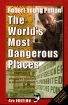 Robert Young Pelton's the World's Most Dangerous Places - Robert Young Pelton