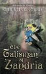 The Talisman of Zandria - Christine Norris