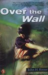 Over the Wall - John H. Ritter