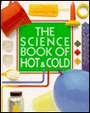 The Science Book Of Hot & Cold - Neil Ardley