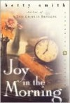 Joy in the Morning - Betty Smith