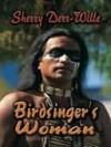 Birdsinger's Woman - Sherry Derr-Wille