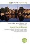 Anne Frank House - Frederic P. Miller, Agnes F. Vandome, John McBrewster