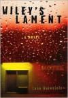 Wiley's Lament: A Novel - Lono Waiwaiole