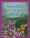 Making Butterfly Gardens - Dana Meachen Rau