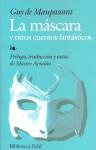 La Máscara Y Otros Cuentos Fantásticos - Guy de Maupassant