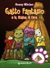 Gatto Fantasio e la statua di cera - Moony Witcher, Simone Massoni, Linda Cavallini