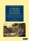 A Voyage to Terra Australis - Volume 1 - Matthew Flinders