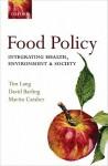 Food Policy: Integrating health, environment and society - Tim Lang, David Barling, Martin Caraher