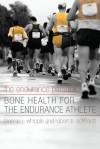 The Endurance Paradox: Bone Health for the Endurance Athlete - Thomas J. Whipple, Robert B. Eckhardt, Margot Putukian, Bernd Heinrich, Nicholas Romanov