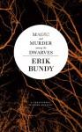 Magic and Murder Among the Dwarves - Erik Bundy
