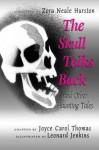The Skull Talks Back: And Other Haunting Tales - Zora Neale Hurston, Joyce Carol Thomas, Leonard Jenkins