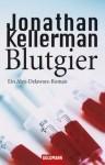 Blutgier (Alex Delaware, #20) - Jonathan Kellerman