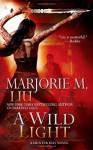 A Wild Light (Hunter Kiss #3) - Marjorie M. Liu