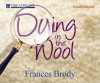 Dying in the Wool - Frances Brody, Nicola Barber
