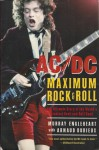 AC/DC Maximum Rock and Roll - Murray Engleheart, Arnaud Durieux