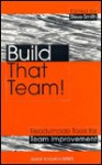 Build That Team!: Tools and Techniques for Team Improvement - Kogan Page