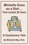 Michelle Goes on a Diet ... That Lasted 20 Years - Michelle May