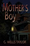 Mother's Boy - G. Wells Taylor
