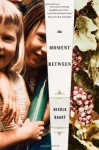 The Moment Between - Nicole Baart