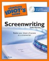 The Complete Idiot's Guide to Screenwriting, 3rd Edition - Skip Press