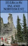 100 Hikes in the Inland Northwest: Eastern Washington, Northern Rockies, Wallowas - Rich Landers, Ida Rowe Dolphin, Spokane Mountaineers