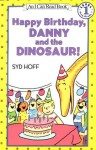 Happy Birthday, Danny and the Dinosaur! - Syd Hoff