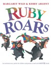 Ruby Roars - Margaret Wild, Kerry Argent
