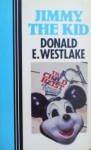 Jimmy The Kid - Donald E Westlake
