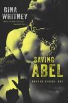 Saving Abel (Rocker Series Book 1) - Gina Whitney