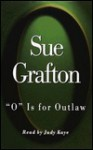 O is for Outlaw (Kinsey Millhone Mystery) - Sue Grafton, Judy Kaye