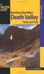 Best Easy Day Hikes Death Valley National Park, 2nd (Best Easy Day Hikes Series) - Bill Cunningham